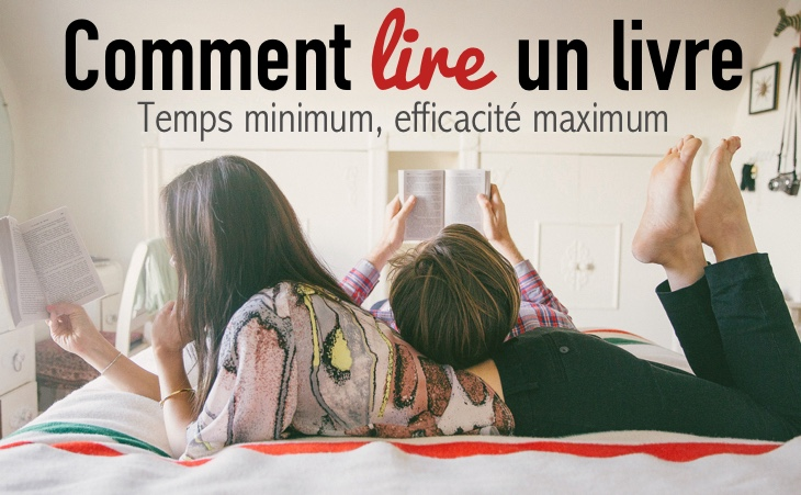Comment lire un livre: temps minimum, efficacité maximum